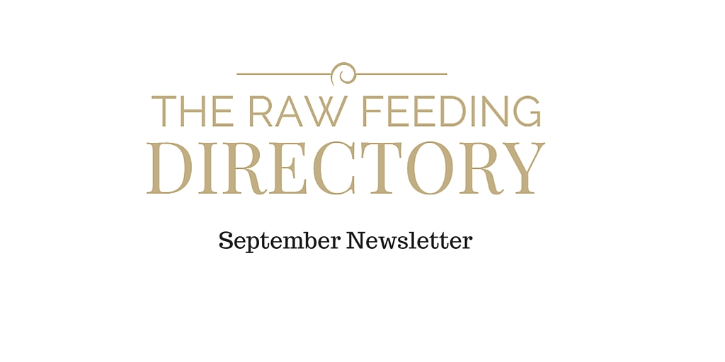 Raw Feeding Directory September Newsletter
